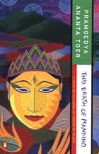 This Earth of Mankind ebook by Pramoedya Ananta Toer,Max Lane,Max Lane