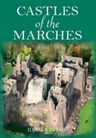 Castles of the Marches ebook by John Kinross