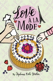 Love à la Mode ebook by Stephanie Kate Strohm