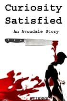 Curiosity Satisfied (Revised edition) An Avondale Story ebook by Etienne