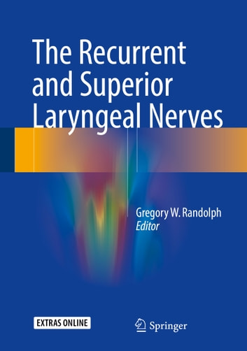 The Recurrent and Superior Laryngeal Nerves ebook by