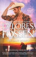 The Last Rodeo ebook by Delores Fossen