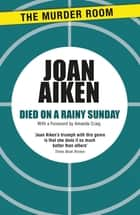 Died on a Rainy Sunday ebook by Joan Aiken