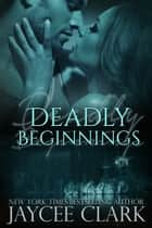 Deadly Beginnings ebook by