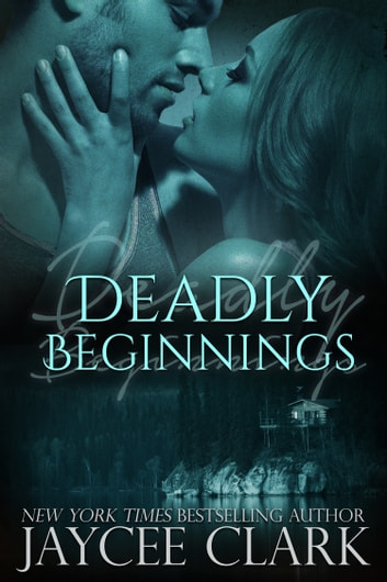 Deadly Beginnings ebook by Jaycee Clark