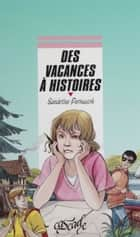 Des vacances à histoires ebook by Sandrine Pernusch, Yves Beaujard