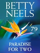 Paradise For Two (Betty Neels Collection) ebook by Betty Neels