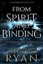 From Spirit and Binding ebook by Carrie Ann Ryan