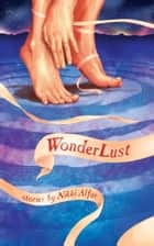 WonderLust - Stories ebook by Nikki Alfar