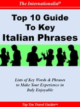 Top 10 Guide to Key Italian Phrases ebook by Sharri Whiting