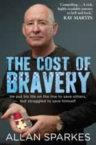 The Cost of Bravery ebook by Allan Sparkes