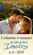 Cofanetto 4 Harmony Destiny n.19/2018 eBook by Janice Maynard, Karen Booth, Joss Wood,...