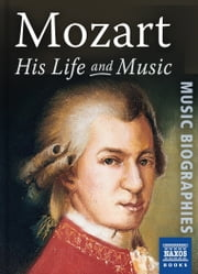Mozart: His Life and Music ebook by Jeremy Siepmann