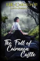 The Fall of Cairnnon Castle ebook by H.K. Carlton