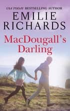 Macdougall's Darling ebook by Emilie Richards