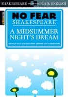 Midsummer Night's Dream (No Fear Shakespeare) ebook by SparkNotes