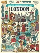 Amazing & Extraordinary Facts - London ebook by Editors of David & Charles