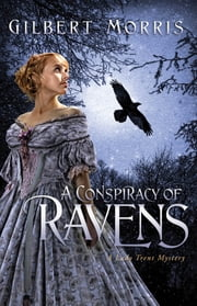 A Conspiracy of Ravens - A Lady Trent Mystery ebook by Gilbert Morris