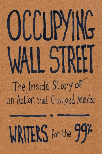 Occupying Wall Street ebook by Writers for the 99%