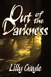 Out of the Darkness ebook by Lilly Gayle