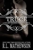 Truce: The Historic Neighbor from Hell ebook by