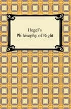 Hegel's Philosophy of Right ebook by Georg W. F. Hegel