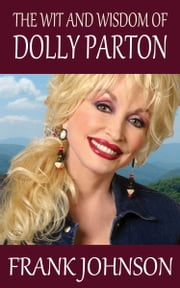 The Wit and Wisdom of Dolly Parton ebook by Frank Johnson