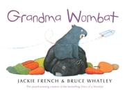 Grandma Wombat ebook by French Jackie,Whatley Bruce