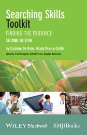 Searching Skills Toolkit - Finding the Evidence ebook by Nicola Pearce-Smith,Caroline De Brún