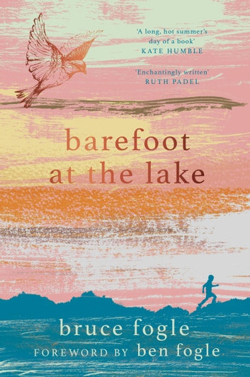Barefoot At The Lake - A Memoir of Summer People and Water Creatures ebook by Bruce Fogle