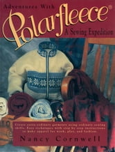 Adventures with Polarfleece: A Sewing Expedition ebook by Nancy Cornwell