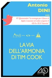 La Via dell'Armonia di Tim Cook Ebook di Antonio Dini