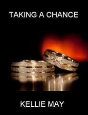 Taking A Chance - Republished ebook by Kellie May