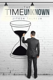 The Time Unknown ebook by Jitesh Talreja
