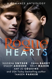 Rogue Hearts - The Rogue Series, #4 ebook by Tamsen Parker, Amy Jo Cousins, Emma Barry,...