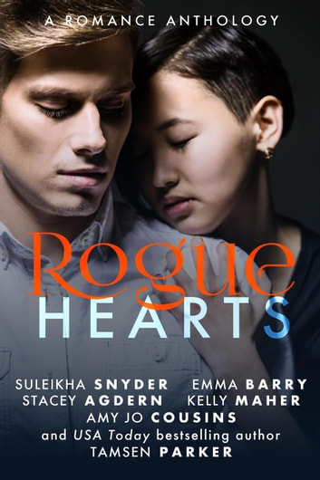 Rogue Hearts - The Rogue Series, #4 ebook by Tamsen Parker,Amy Jo Cousins,Emma Barry,Kelly Maher,Stacey Agdern,Suleikha Snyder