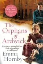 The Orphans of Ardwick ebook by Emma Hornby