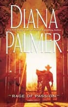 Rage Of Passion ebook by Diana Palmer