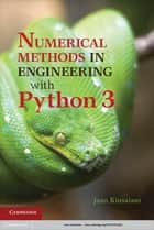 Numerical Methods in Engineering with Python 3 ebook by Jaan Kiusalaas