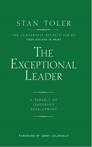 The Exceptional Leader ebook by Stan Toler