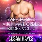 Star-Crossed Alien Mail Order Brides Collection - Vol. 2 audiobook by