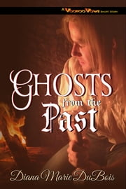 Ghosts from the Past - A Voodoo Vows Short Story, #1 ebook by Diana Marie DuBois