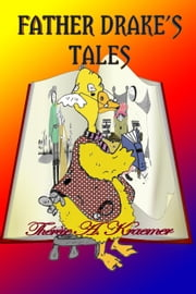 Father Drake's Tales ebook by Therese A Kraemer