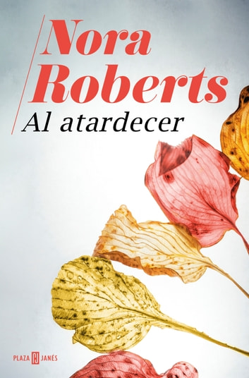 Al atardecer ebook by Nora Roberts