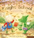 Knight School ebook by Jane Clarke, Jane Massey