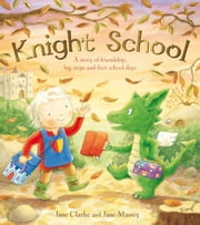 Knight School ebook by Jane Clarke,Jane Massey