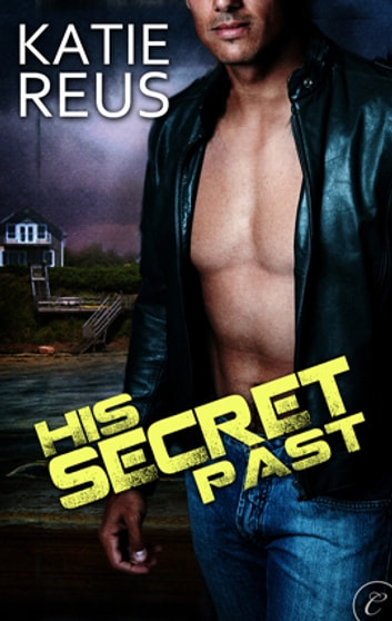 His Secret Past ebook by Katie Reus