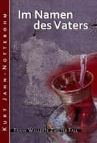 Im Namen des Vaters - Frank Wallerts zweiter Fall ebook by