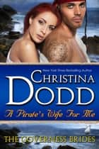 A Pirate's Wife For Me eBook by Christina Dodd