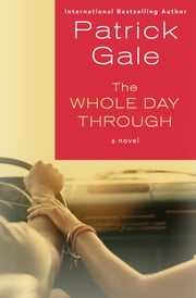 The Whole Day Through - A Novel ebook by Patrick Gale